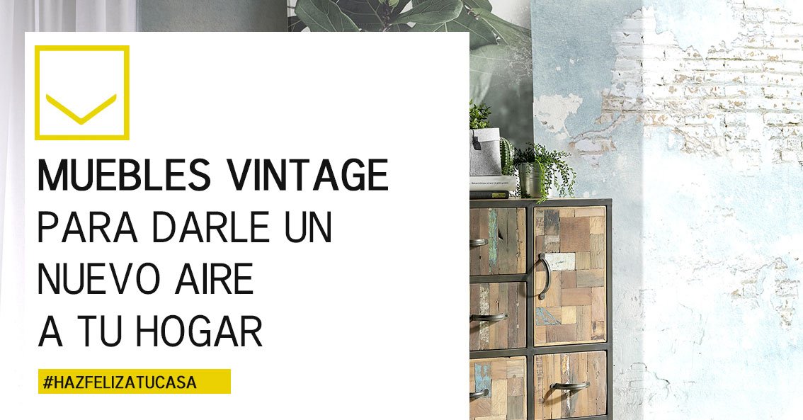 Muebles vintage para darle un nuevo aire a tu hogar